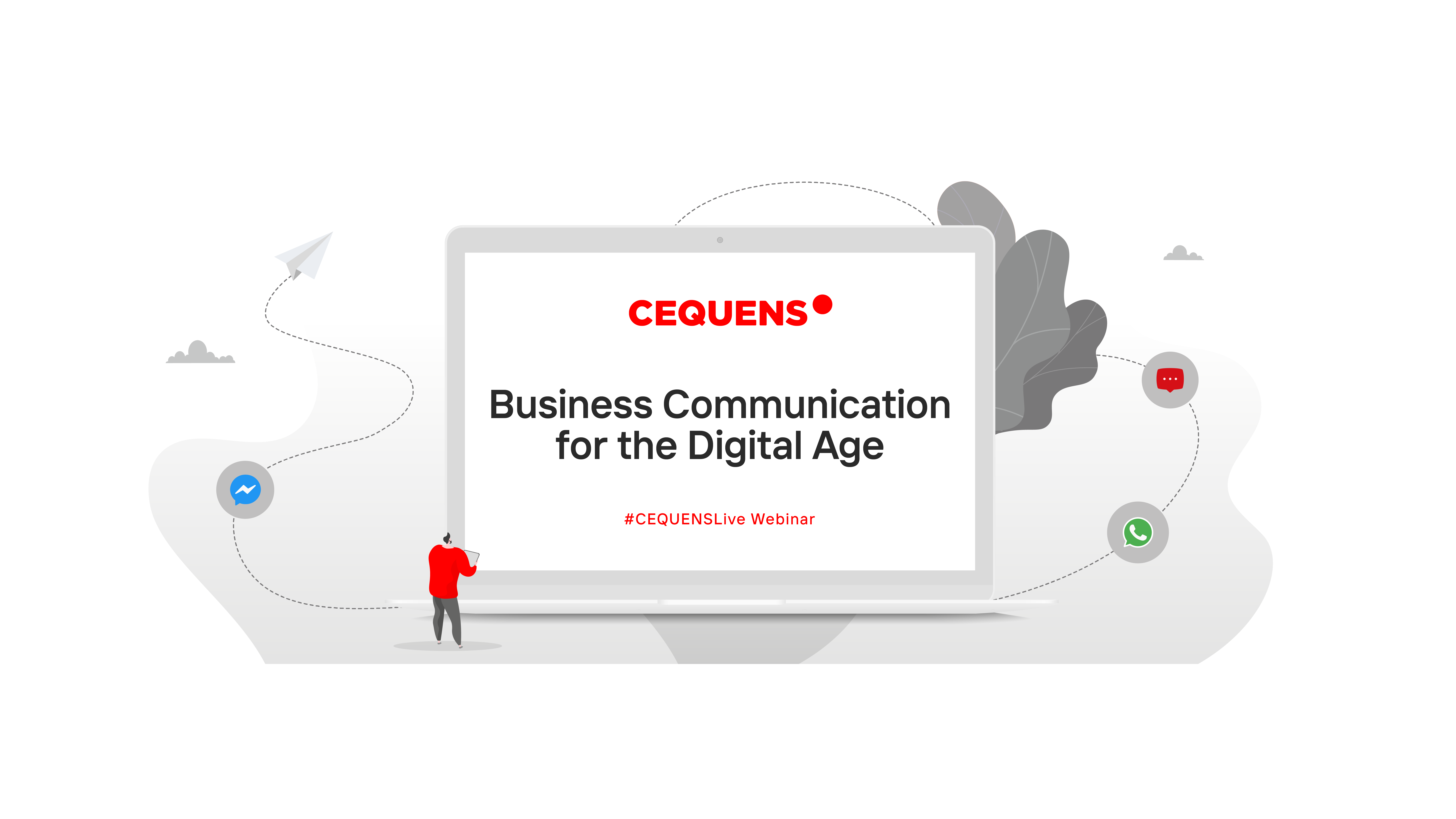 #CEQUENSLive Webinar: Business Communication for the Digital Age
