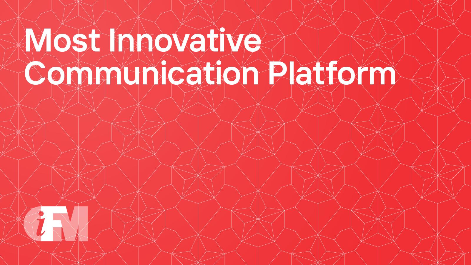Most Innovative Communication Platform